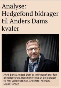 Anders Dam jyske bank stærk utilfreds med hedge fonde, men glemmer sagen jyske bank tjente 640 millioner på