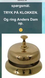 Vil du ringe til jyske bank og fortælle, vi ønsker at tale med Jyske Banks CEO leder Anders Dam om et par småting Se en del af spørgsmål her, klik